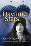 Daytime Stars A Poet's Memoir of the Revolution, the Siege of Leningrad, and the Thaw by Olga Berggolts, Lisa Kirschenbaum, and Katharine Hodgson