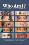 Who Am I?: Identity in the Age of Consumer DNA Testing