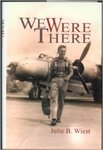 We Were There by Julie B. Wiest