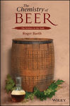The Chemistry of Beer: The Science in the Suds by Roger Barth