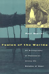 Fusion of the Worlds: Ethnography of Possession Among the Songhay of Niger by Paul Stoller