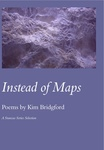 Instead of Maps: Poems by Kim Bridgford