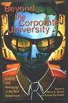 Beyond the Corporate University: Culture and Pedagogy in the New Millennium