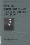 Edward Stratemeyer and the Stratemeyer Syndicate by Deidre Johnson