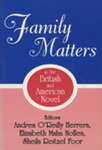 Family Matters in the British and American Novel by Andrea O'Reilly Herrera, Elizabeth M. Nollen, and Sheila Reitzel Foor