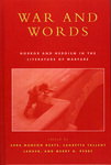 War and Words: Horror and Heroism in the Literature of Warfare