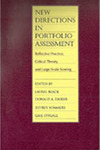 New Directions in Portfolio Assessment: Reflective Practice, Critical Theory, and Large-Scale Scoring by Laurel Black, Donald A. Daiker, Jeffrey Sommers, and Gail Stygall