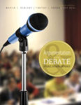 Argumentation and Debate: A Public Speaking Approach by Martin Remland, Tim Brown, and Kay Neal