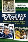 Sports and Scandals: How Leagues Protect the Integrity of Their Games