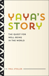 Yaya's Story: The Quest for Wellbeing in the World by Paul Stoller