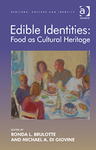 Edible Identities: Food as Cultural Heritage by Rhonda L. Brulotte and Michael A. Di Giovine