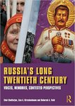Russia's Long Twentieth Century: Voices, Memories, Contested Perspectives by Choi Chatterjee, Lisa A. Kirschenbaum, and Deborah A. Field