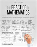 The Practice of Mathematics: An Introduction to Proof Techniques and Number Systems