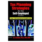 Tax Planning Strategies for the Self-Employed, 3rd Edition by Anthony J. Cataldo II
