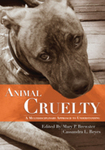 Animal Cruelty: A Multidisciplinary Approach to Understanding by Mary P. Brewster and Cassandra L. Reyes