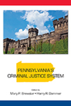 Pennsylvania's Criminal Justice System by Mary P. Brewster and Harry R. Dammer