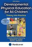 Developmental Physical Education for All Children, 5th Edition by Frances Cleland-Donelly, David L. Gallahue, and Suzanne S. Mueller
