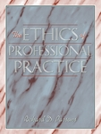 The Ethics of Professional Practice by Richard D. Parsons