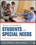 Parents and Families of Students With Special Needs: Collaborating Across the Age Span by Vicki A. McGinley and Melina Alexander