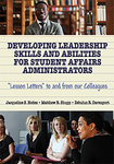 Developing Leadership Skills and Abilities for Student Affairs Administrators