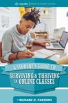 A Student's Guide to Surviving and Thriving in Online Classes