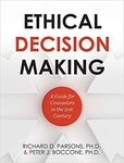 Ethical Decision Making: A Guide for Counselors in the 21st Century