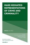 Mass Mediated Representations of Crime and Criminality