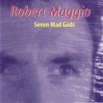 Robert Maggio: Seven Mad Gods by Robert Maggio