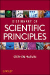 Dictionary of Scientific Principles by Stephen Marvin